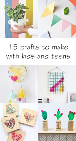 15 modern crafts for kids and teens